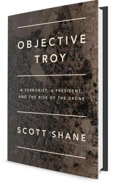 "Review: ""Objective Troy: A Terrorist, A President, and the Rise of the Drone"""