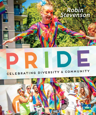 Pride: Celebrating Diversity & Community, by Robin Stevenson