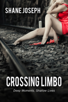 Crossing Limbo By Shane Joseph Brings The Unexpected To Readers