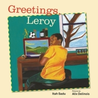 Children's Literature – First Day At School In Canada For Jamaica's Leroy