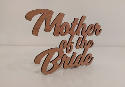 Mother of the bride laser cut name.