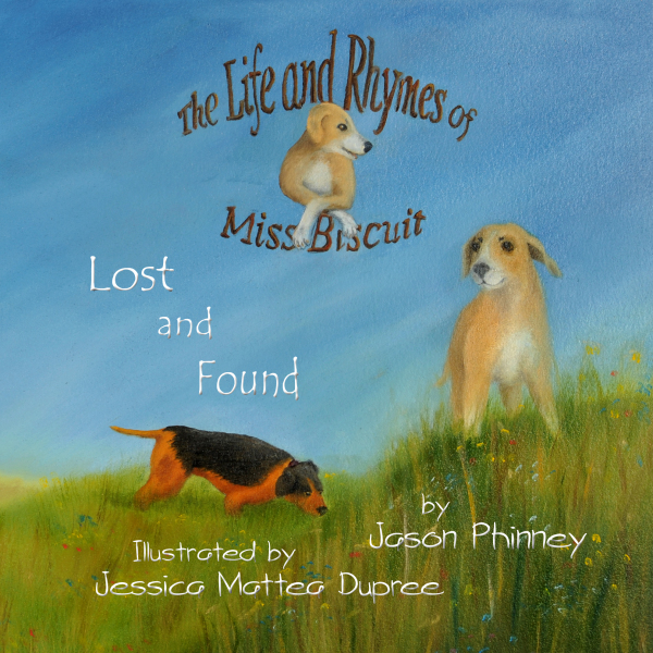 """The Life and Rhymes of Miss Biscuit """"Lost and Found"""""""