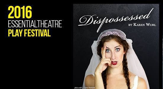 Dispossessed -- Essential Theatre, 2016
