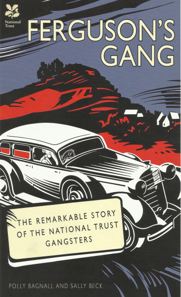 Ferguson's Gang the remarkable story of the National Trust gangsters book by Polly Bagnall and Sally Beck