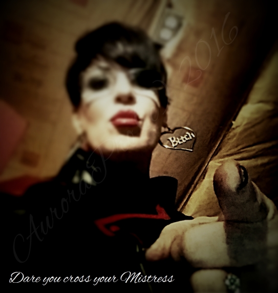 Dare you cross your Mistress