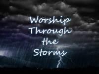 Worship Through The Storms
