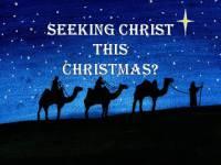 Seeking Christ this Christmas?