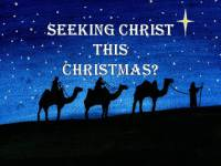 Seeking Christ this Christmas?
