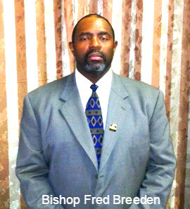 Bishop Fred Breeden, Pastor and  Executive Director