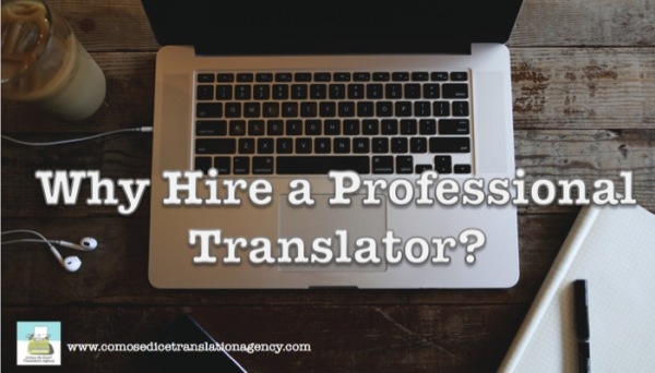 Why Hire a Translator?