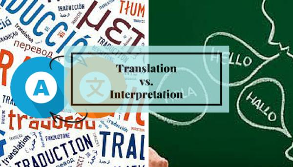 Differences Between Translation vs. Interpretation