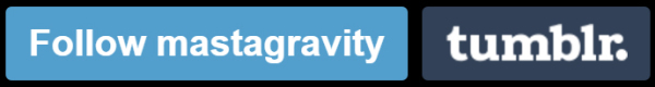 Follow Mastagravity Tumblr Photo Gallery Videos Music Links