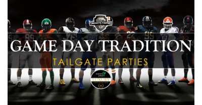 GAME DAY TRADITIONS - Tailgate Parties
