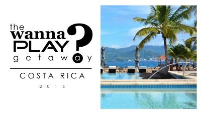 Wanna Play Getaway 2015 - Costa Rica