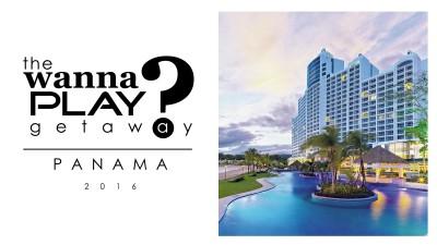 Wanna Play Getaway 2016 - Panama