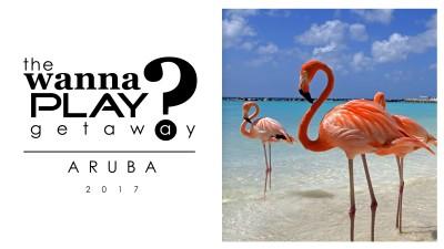 Wanna Play Getaway 2017 - Aruba