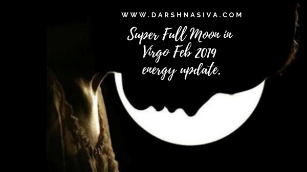 Super Full Moon in Virgo 19th/20th February 2019
