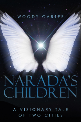 Narada's Children A Visionary Tale of Two Cities