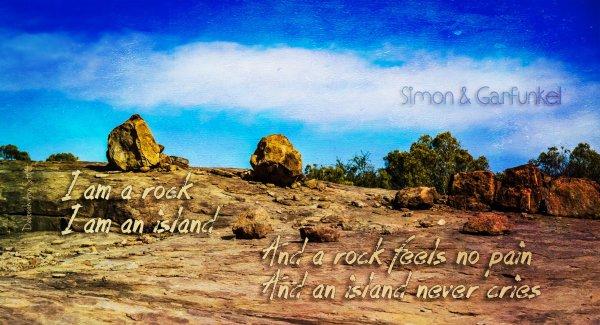 I am a rock...