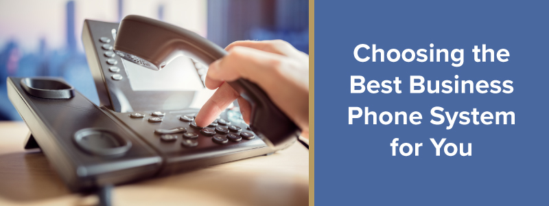 Choosing the Best Phone System for You
