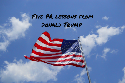 Five PR lessons from Trump