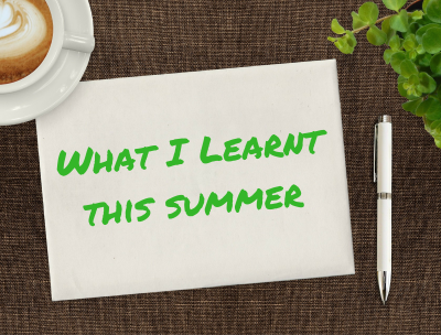 15 Things I Learnt This Summer