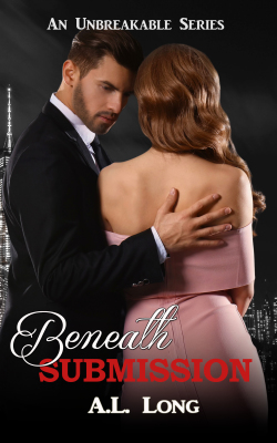 Beneath Submission (An Unbreakable Series)