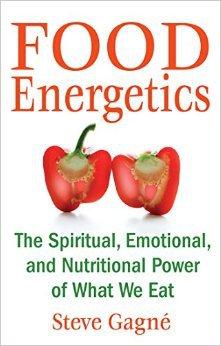 Food Energetics by Steve Gagne
