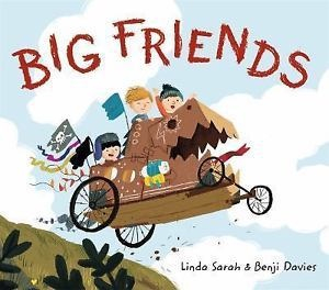BIG FRIENDS by Linda Sarah & Benji Davies