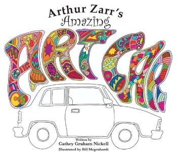 ARTHUR ZARR'S AMAZING ART CAR by Cathey Graham Nickell