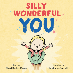 SILLY WONDERFUL YOU by Sherri Dusky Rinker