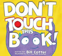 DON'T TOUCH THIS BOOK by Bill Cotter