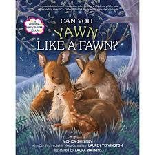 CAN YOU YAWN LIKE A FAWN? By Monica Sweeney