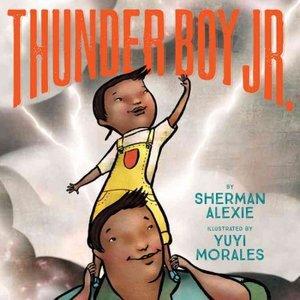 THUNDER BOY JR. by Sherman Alexi