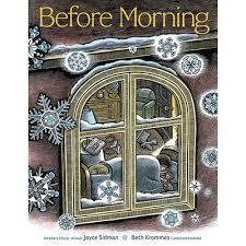 BEFORE MORNING By Joyce Sidman, Illustrated by Beth Krommes