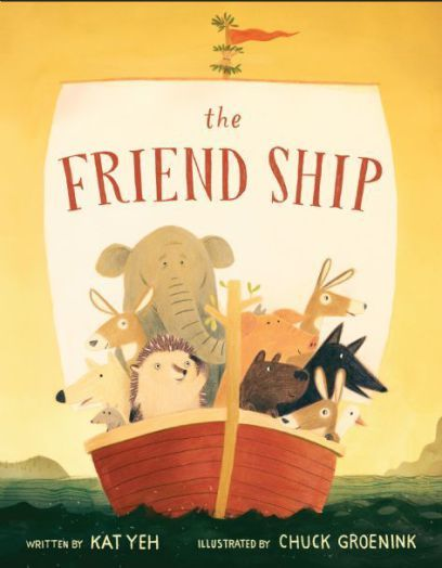 The Friend Ship by Kat Yeh and Chuck Groenink