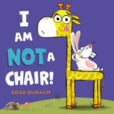 I AM NOT A CHAIR! By Ross Burach