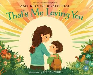 THAT'S ME LOVING YOU By Amy Krouse Rosenthal