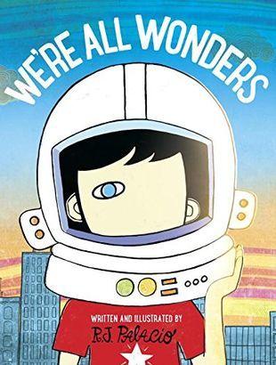 WE'RE ALL WONDERS by R.J. Palacios