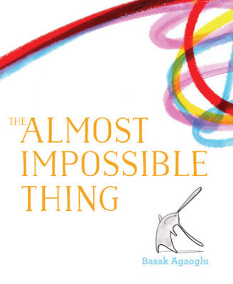 THE ALMOST IMPOSSIBLE THING  (By Basak Agaoglee)