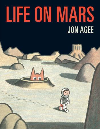 LIFE ON MARS    by Jon Agee