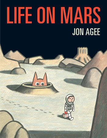 LIFE ON MARS    by Jon Agee