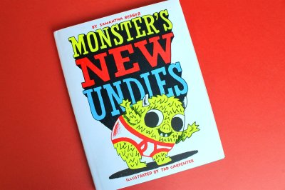 MONSTER'S NEW UNDIES By Samantha Berger and Tad Carpenter