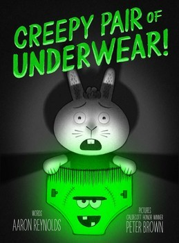 CREEPY PAIR OF UNDERWEAR!  By Aaron Reynolds and Peter Brown