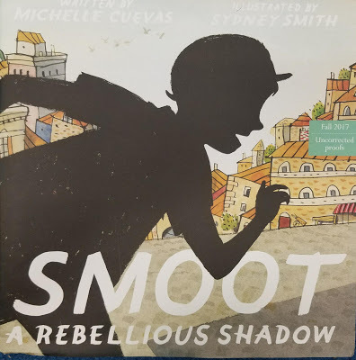 SMOOT: A REBELLIOUS SHADOW By Michelle Cuevas&Sydney Smith