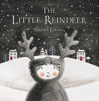 THE LITTLE REINDEER     By Nicola Killen