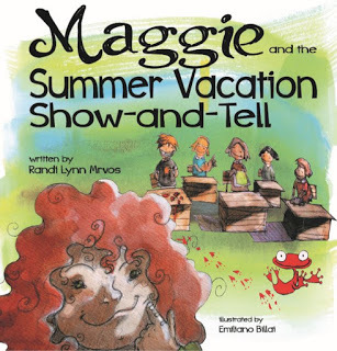 MAGGIE AND THE SUMMER VACATION SHOW-AND-TELL  By Randi Lynn Mrvos and Emiliano Billat
