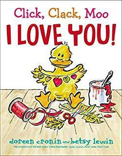 CLICK, CLACK, MOO I LOVE YOU  By Doreen Cronin and Betsy Lewin