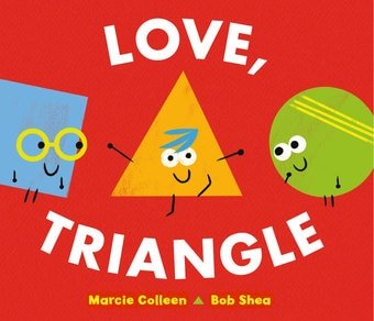 LOVE, TRIANGLE  By Marcie Colleen & Bob Shea