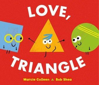 LOVE, TRIANGLE  By Marcie Colleen & Bob Shea